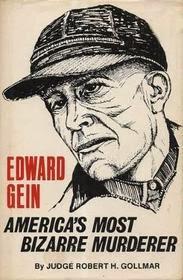 ED GEIN_AMERICA'S MOST BIZARRE MURDERER 1